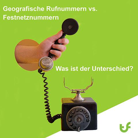 Geografische Telefonnummern versus Festnetznummern